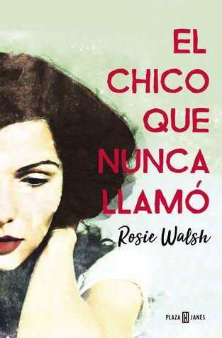 descargar^libros^] el chico que nunca llamó[rosie walsh]-[.pdf