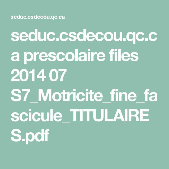 seduc.csdecou.qc.ca prescolaire files 2014 07 S7_Motricite_fine_fascicule_TITULAIRES.pdf