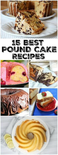 15 Best Pound Cake Recipes: Peanut Butter Chocolate Chip Pound Cake recipe, Classic Pound Cake Recipe, Almond Pound Cake Recipe, 7up Pound Cake Recipe, Chocolate Pound Cake Recipe, Lemon Pound Cake Recipe and more!