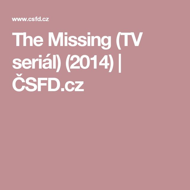 The Missing (TV seriál) (2014) | ČSFD.cz