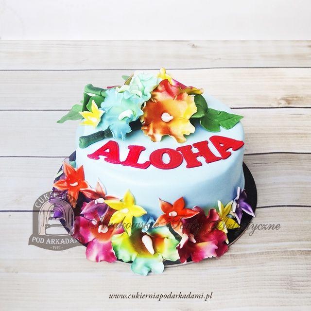 252ba Tort Hawajski Z Kwiatami I Napisem Aloha Aloha Hawaii Cake Hawaii Cake Cake Birthday Cake