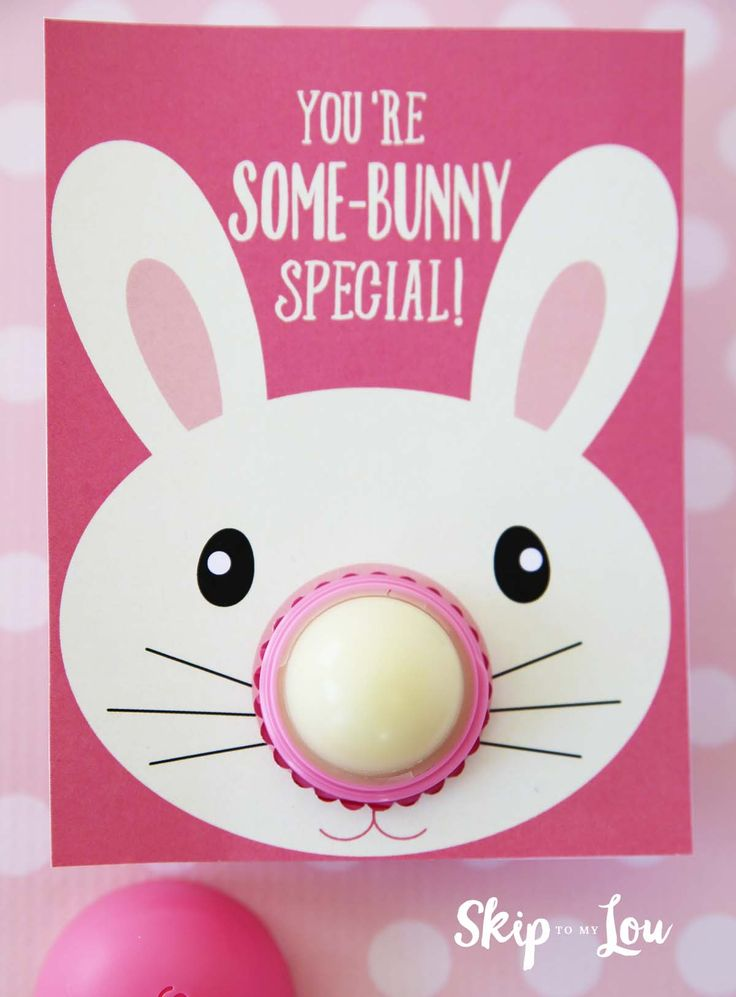 """Free bunny EOS lip balm gift printable makes a cute gift to let your friends know that you think they are """"some-bunny"""" special."""