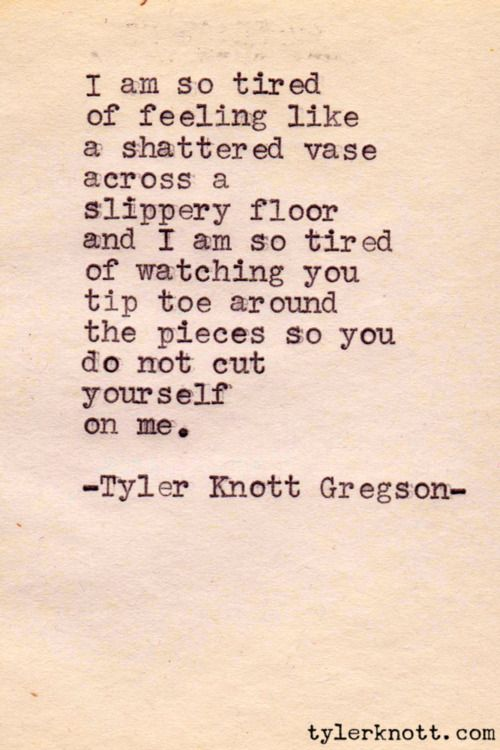 a shattered vase on a slippery floor........    Tyler Knott Gregson