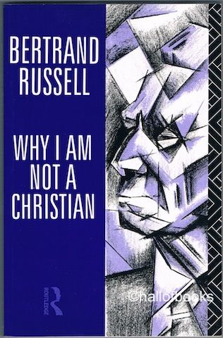 bertrand russell why i am not Bertrand russelwhy i am not a christian an examination of the god-idea and christianity haldeman-julius publications.