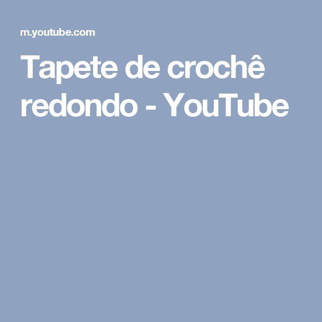 Tapete de crochê redondo - YouTube