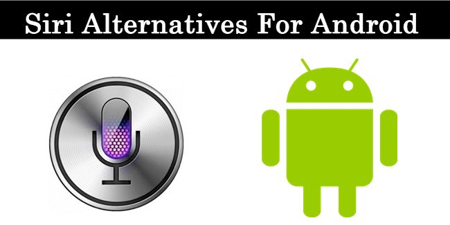 Best Siri Alternatives For Android