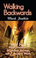 Walking Backwards by Mark Frutkin. Review at: http://cdnbookworm.blogspot.ca/2012/03/walking-backwards.html