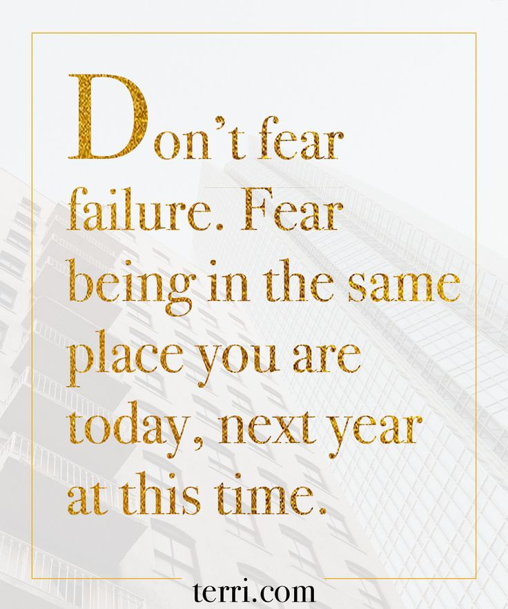 Don't fear failure. Fear being in the same place you are today, next year at this time. For more weekly podcast, motivational quotes and biblical, faith teachings as well as success tips, follow Terri Savelle Foy on Pinterest, Instagram, Facebook, Youtube