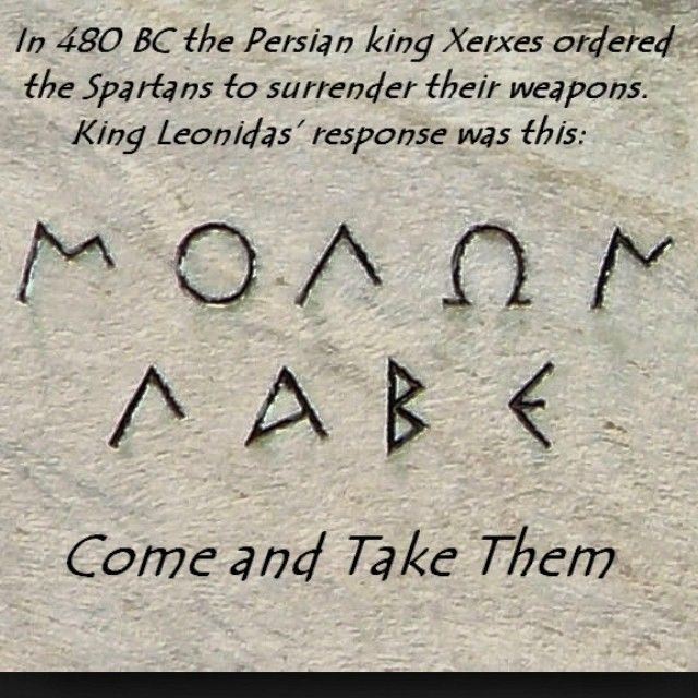 Molon Labe. - https://www.sonsoflibertytees.com/patriotblog/molon-labe-19/?utm_source=PN&utm_medium=Pinterest&utm_campaign=SNAP%2Bfrom%2BSons+of+Liberty+Tees%3A+A+Liberty+and+Patriot+Blog  www.SonsOfLibertyTees.com Liberty & Patriotic Threads