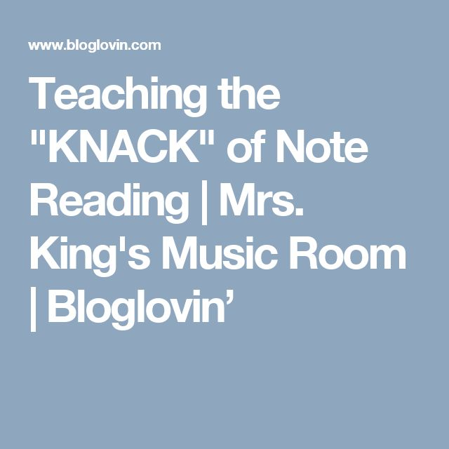 """Teaching the """"KNACK"""" of Note Reading   Mrs. King's Music Room   Bloglovin'"""
