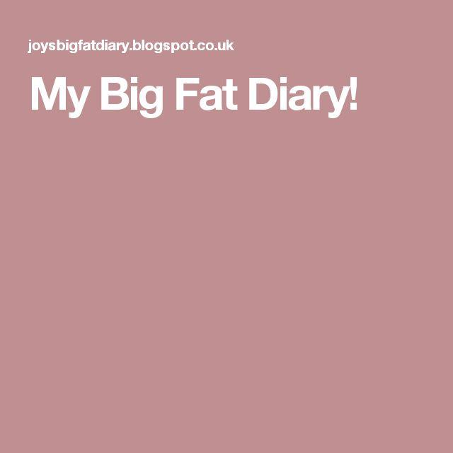 My Big Fat Diary!