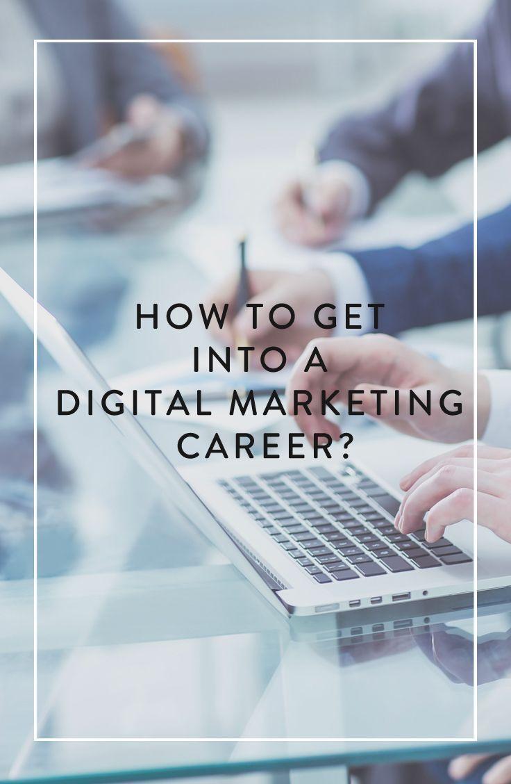 How to Get into a Digital Marketing Career?