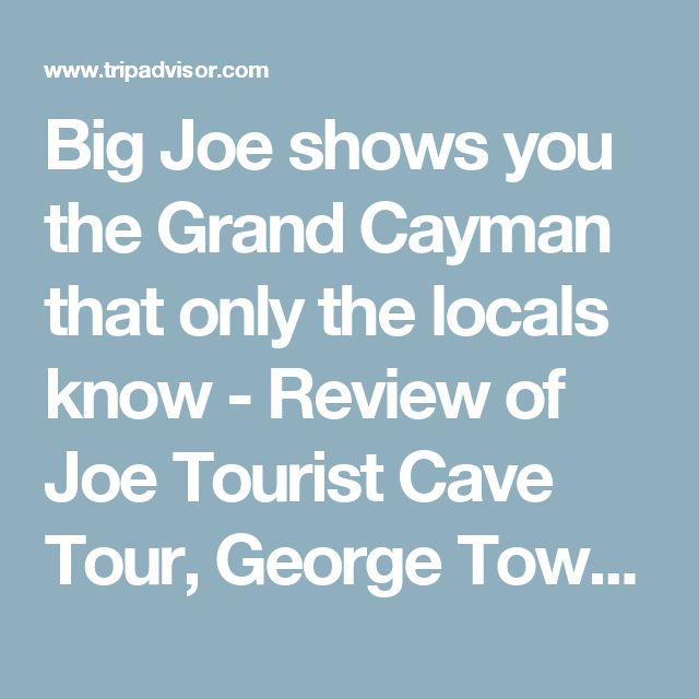 Big Joe shows you the Grand Cayman that only the locals know - Review of Joe Tourist Cave Tour, George Town, Cayman Islands - TripAdvisor