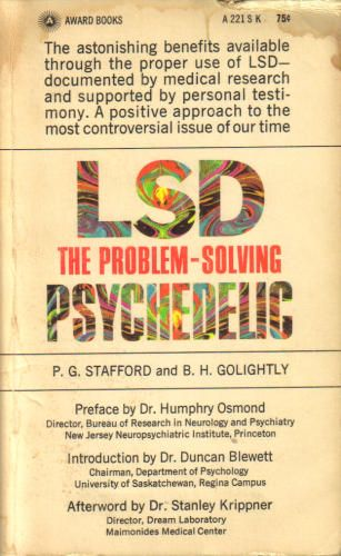 LSD: The Problem-Solving Psychedelic. Especially if the problem is reality.