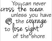 Je kunt nooit de oceaan tenzij je de moed hebben om het zicht van de kust vinyl belettering kunst sticker Lose