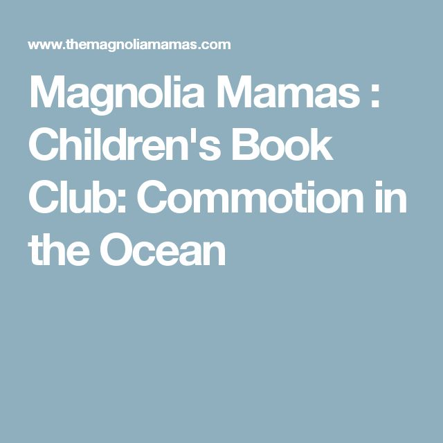 Magnolia Mamas : Children's Book Club: Commotion in the Ocean