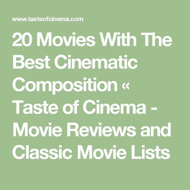 20 Movies With The Best Cinematic Composition «  Taste of Cinema - Movie Reviews and Classic Movie Lists