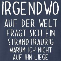 Lustiger-Spruch-fuer-Urlaubsreife--Am-Strand--T-Shirts.jpg 235×235 Pixel