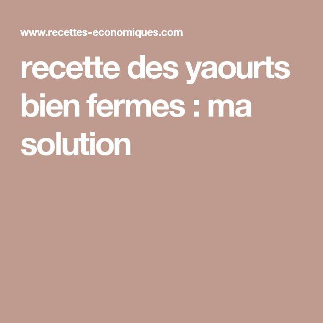 recette des yaourts bien fermes : ma solution