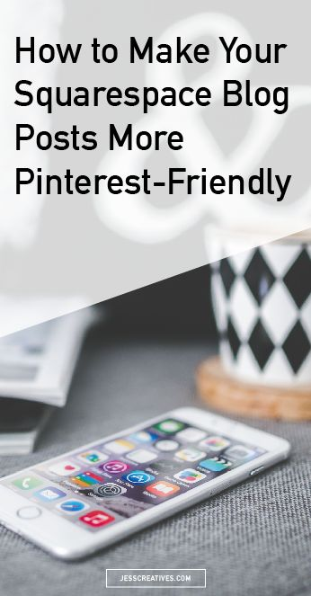 How to Make Your Squarespace Blog Posts More Pinterest-Friendly Pinterest, Pinterest, Pinterest. It's all the rage these days for getting more exposure -- and with good reason, too! This post will show Squarespace users a work-around to hiding big, Pinterest-friendly vertical images from your blog posts.
