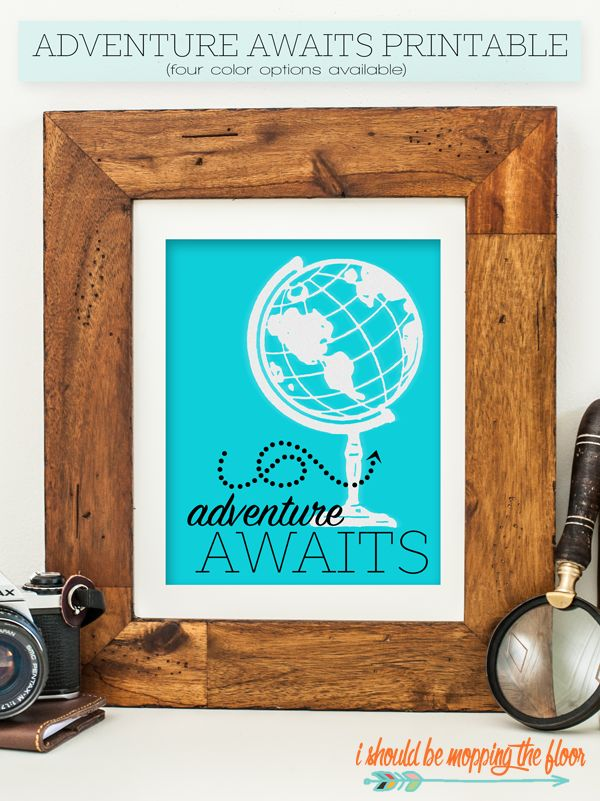This Adventure Awaits Printable is available in four colors. It's the perfect accent to your decor for any season. By MichaelsMakers Skip To My Lou