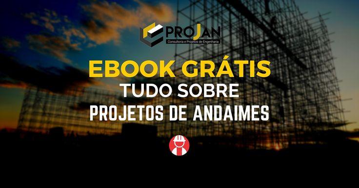 Neste eBook há tudo o que você precisa saber sobre Projetos de Andaimes: Tipos…