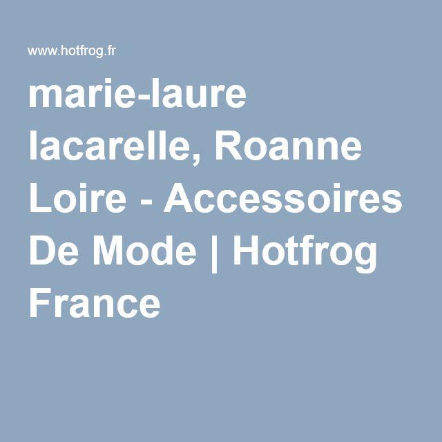 marie-laure lacarelle, Roanne Loire - Accessoires De Mode | Hotfrog France