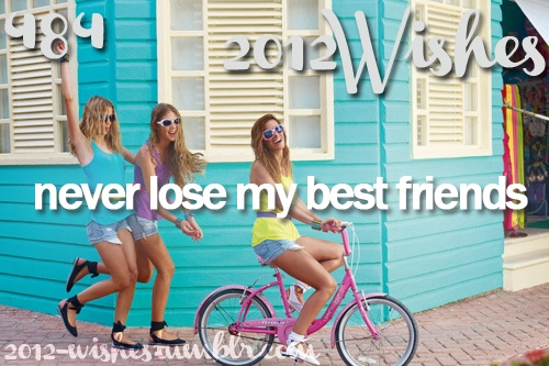 My friends are forever and I hope they always know that