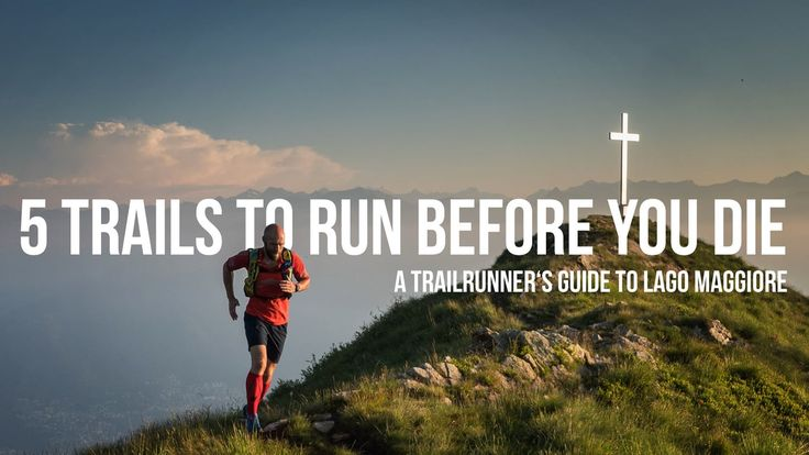 5 Trails to Run before you Die – A Trail Runner's Guide to Lago Maggiore
