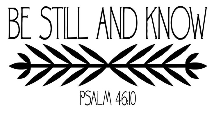 Be Still and Know - excellent scripture for the living room, gallery wall, bedroom.