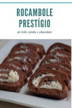 Receita de rocambole prestígio - rocambole de leite ninho e chocolate recheado com beijinho de cocoi