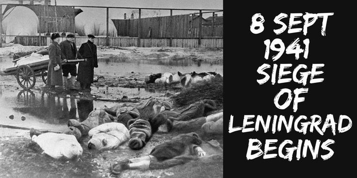 8 September 1941. Siege of Leningrad begins