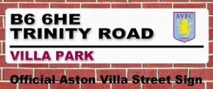 Aston Villa Trinity Road Street Sign by Aston Villa F.C.. $13.42. This official Aston Villa street sign of Villa Park is made from a durable pressed steel and is ideal for the home, garage or pub. This sign will not tear, crease or fade. Code: SS05Available for imme
