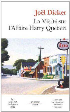 Amazon.fr - La vérité sur l'affaire Harry Quebert - Joël Dicker - Livres