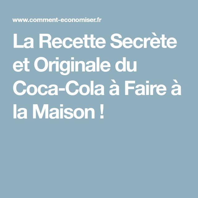 La Recette Secrète et Originale du Coca-Cola à Faire à la Maison !