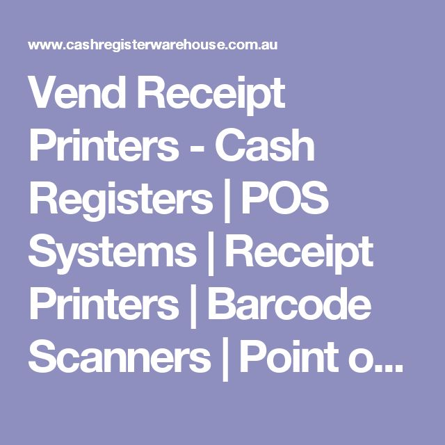 Vend Receipt Printers - Cash Registers | POS Systems | Receipt Printers | Barcode Scanners | Point of Sale Hardware | Cash Register Warehouse