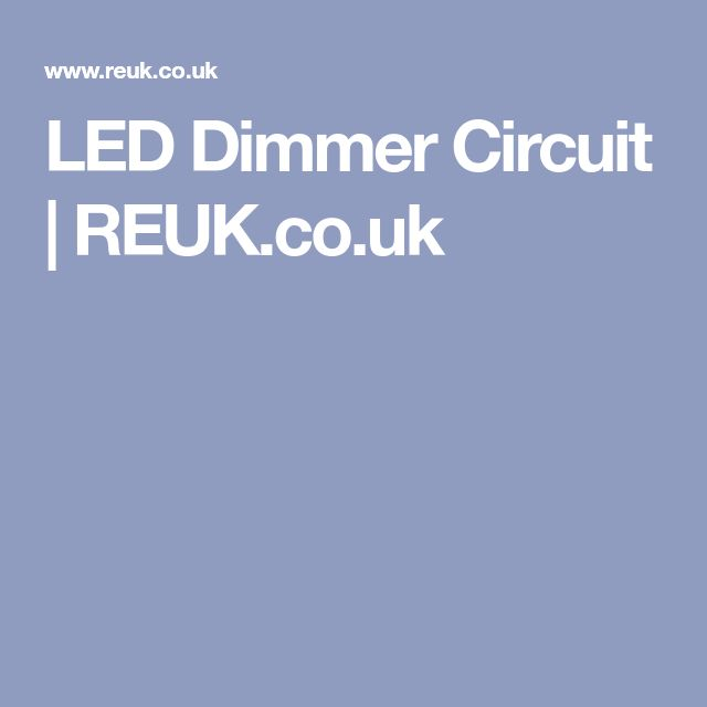 LED Dimmer Circuit | REUK.co.uk