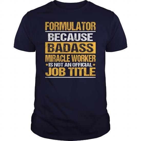 Awesome Tee For Formulator #baseball shirt #diy tee. SATISFACTION GUARANTEED  => https://www.sunfrog.com/LifeStyle/Awesome-Tee-For-Formulator-138962476-Navy-Blue-Guys.html?68278