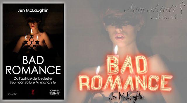NEW ADULT E DINTORNI: Recensione in anteprima: BAD ROMANCE di JEN McLAUG...