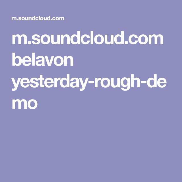 m.soundcloud.com belavon yesterday-rough-demo