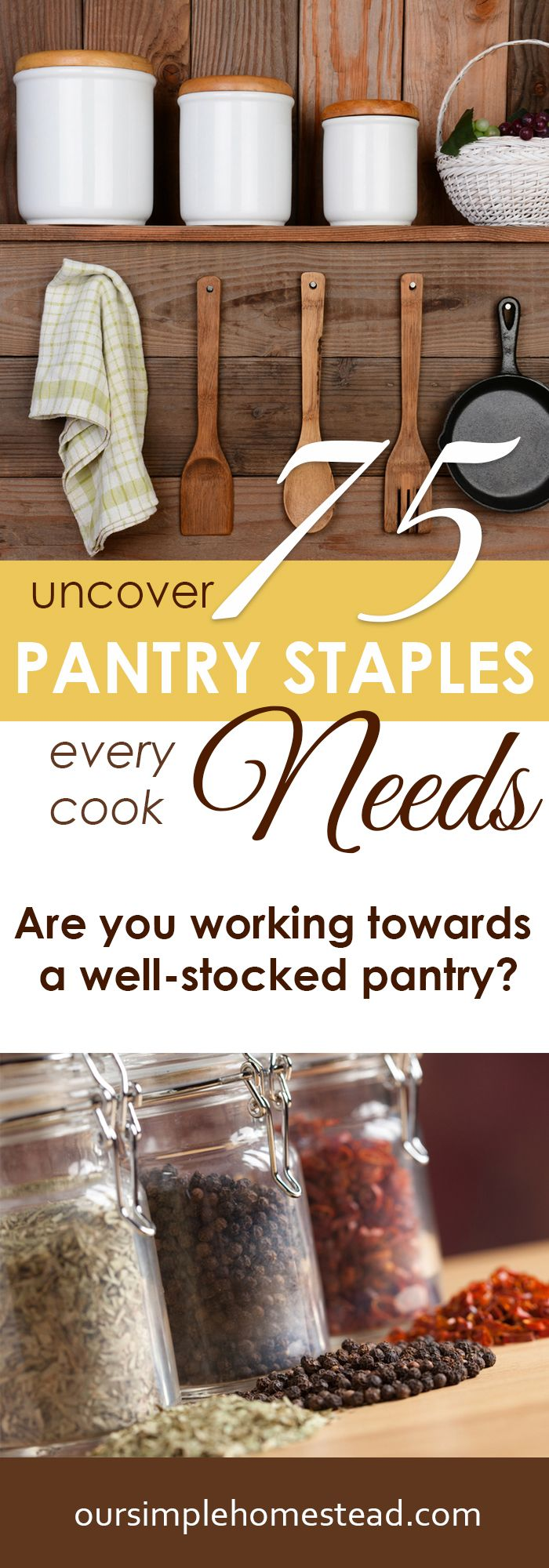 75 Pantry Staples Every Cook Needs - Spending time in the kitchen is so much more enjoyable if you have all the pantry staples you need at your fingertips. Making sure you have a well-stocked pantry will make whipping up a healthy meal for your family quick and easy.