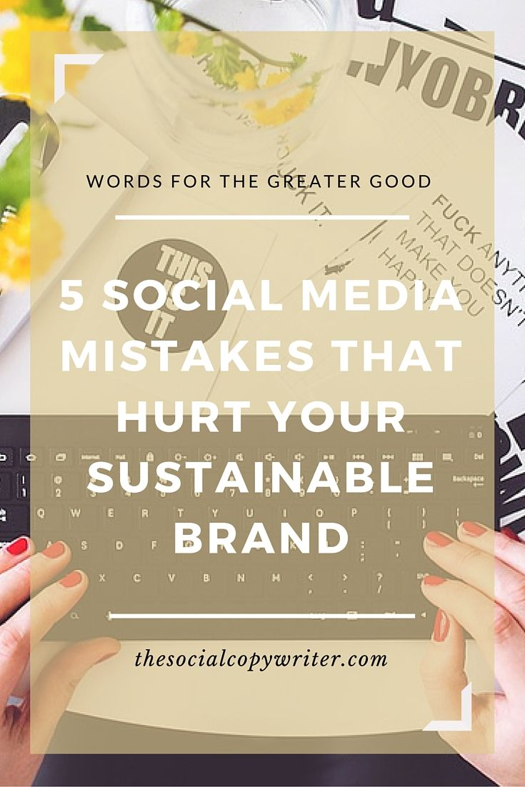 5 social media mistakes that hurt your sustainable brand