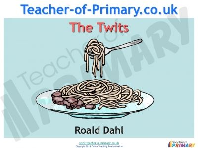 The Twits by Roald Dahl teaching resources - 72 slide Powerpoint and 10 worksheets