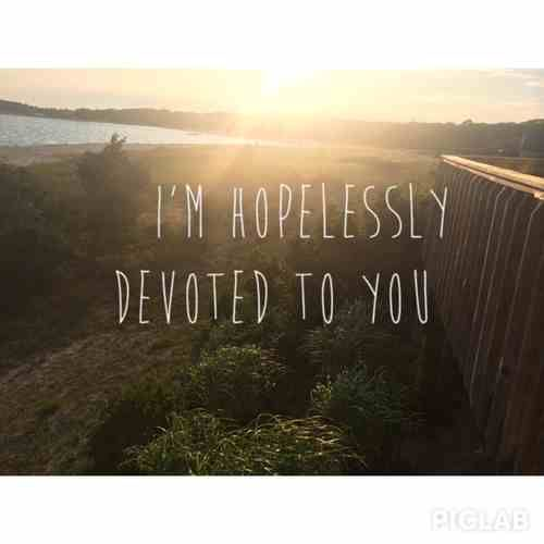 Im hopelessly devoted to you quotes quote devoted girl quotes hopeless quote for girls girls status