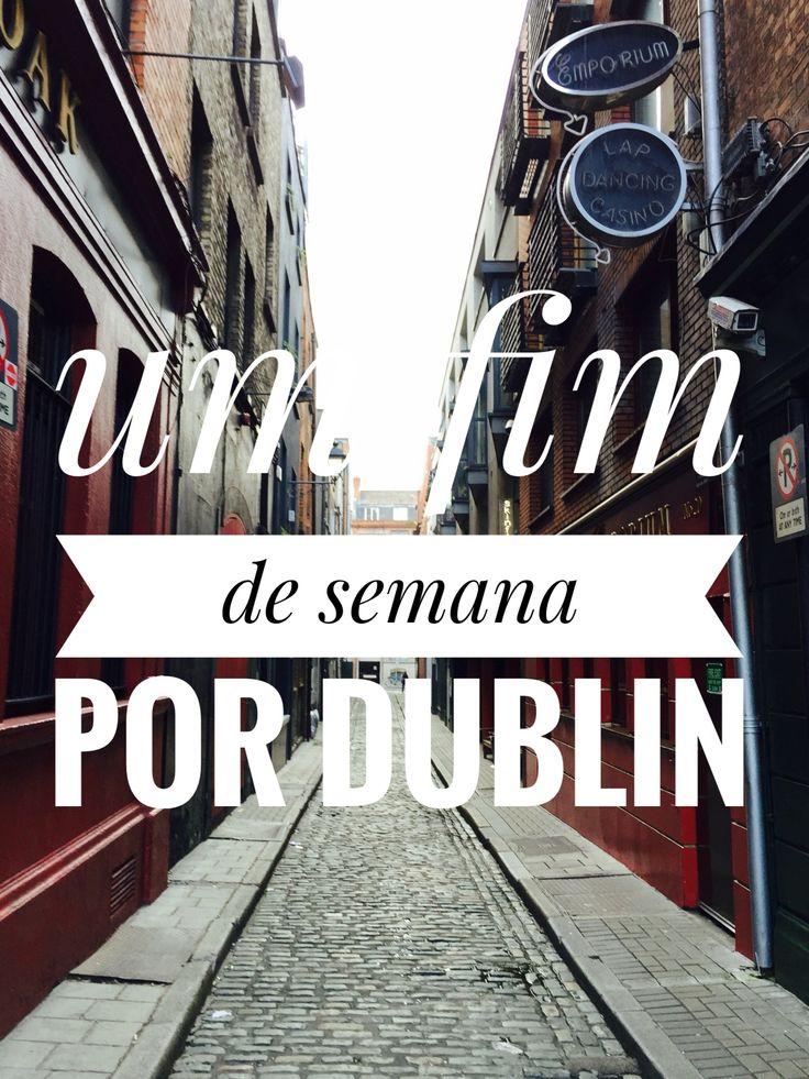 Um fim de semana por Dublin.