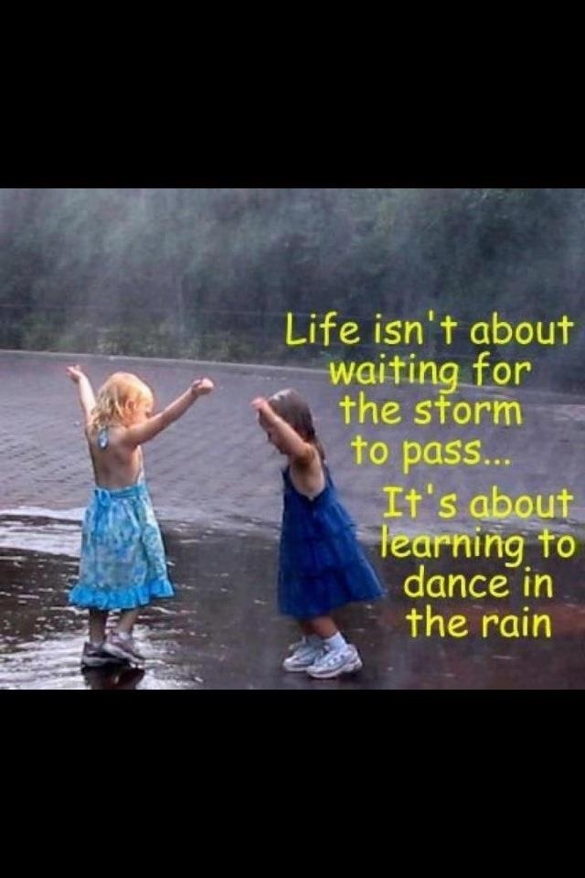 Life Isnu0027t About Waiting For The Storm To Pass: Itu0027s About Learning To Dance  In The Rain.