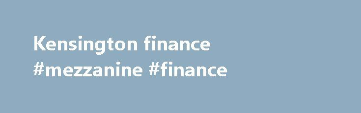 Kensington finance #mezzanine #finance http://finance.remmont.com/kensington-finance-mezzanine-finance/  #kensington finance # It can be tempting to look at the cheapest first payment option when deciding what mortgage to go for, but we can show you that the cheapest option doesn't always mean the best overall deal. When taking out a mortgage you need to take into account the different costs (such as legal […]