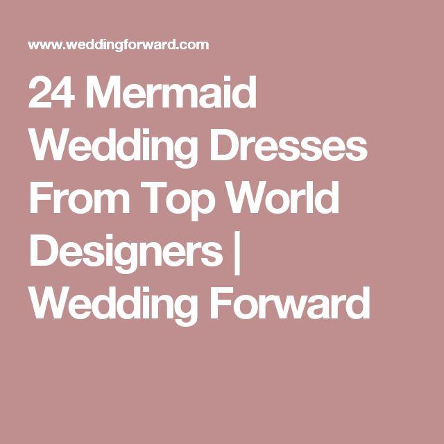 24 Mermaid Wedding Dresses From Top World Designers | Wedding Forward