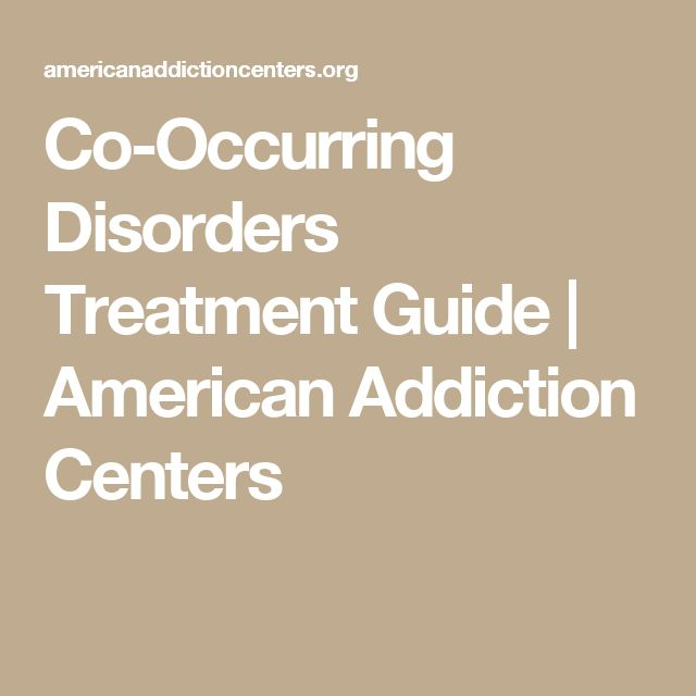 Co-Occurring Disorders Treatment Guide | American Addiction Centers