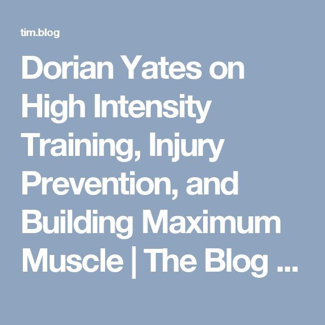 Dorian Yates on High Intensity Training, Injury Prevention, and Building Maximum Muscle   The Blog of Author Tim Ferriss